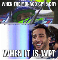 Will we see a good race this year, and not a procession like it has been in recent times?  #ChamF1GM: Rexona  WHEN THE MONACO GP IS DRY  @WILLIAMSRACING  RACING  RACING  Meme stolen from: facebook.com/F1GameMemes  WHEN IT IS WET  memat Will we see a good race this year, and not a procession like it has been in recent times?  #ChamF1GM