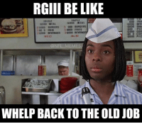 Back to Good Burger…you knew it was coming  Credit: Kevin Freeny: RGIII BE LIKE  TRIPLE  000 FRII  GOOD MEAL  GOOD MEAL  GOOD BEVI  20000 BURGERS 3 000 BURGERS  GOOD SHA  3 GOOD FRIES  2 GO D FRIES  GOOD COO  20000 BEVERAGES  3G000  BEVE  GOOD Pic  @NFL MEMES  WHELP BACK TO THE OLD JOB Back to Good Burger…you knew it was coming  Credit: Kevin Freeny