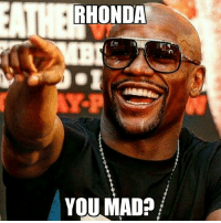 You Know Floyd Is Smiling Right Now With rondarousey getting KO'd ✌️ UFC193 FloydMayweather: RHONDA  YOU MAD? You Know Floyd Is Smiling Right Now With rondarousey getting KO'd ✌️ UFC193 FloydMayweather