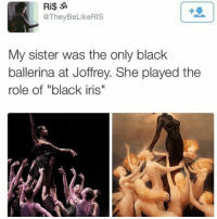 """Memes, Iris, and 🤖: Ri$ 30  @TheyBeLikeRIS  My sister was the only black  ballerina at Joffrey. She played the  role of """"black iris"""" She is so gifted 🙌🏾 17thsoulja BlackIG17th BlackIG17th blackballerina blackexcellence"""