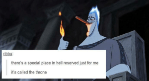 This is what my sense of humor is going to lead toomg-humor.tumblr.com: ribbu:  there's a special place in hell reserved just for me  it's called the throne This is what my sense of humor is going to lead toomg-humor.tumblr.com