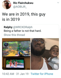 Iphone, Twitter, and Experience: Ric Flairchukwu  @AOBIJR  We are in 2019, this guy  is in 3019  Ralphy @WRCKDRalph  Being a father is not that hard.  Show this thread  10:42 AM 31 Jan 19 Twitter for iPhone Youve gotta start em young with that next-level cinematic experience