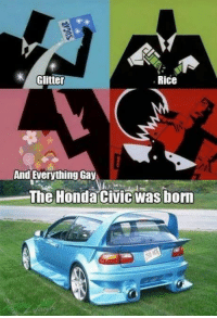 Rice  Glitter  And Everything Gay  The Honda Civic Was born -Count Olaf