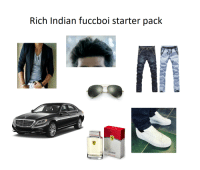 Starter Pack: Rich Indian fuccboi starter pack