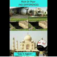 """Be Like, Meme, and Memes: Rich Or Poor  (NO DIFFERENCE)  """"Say It Again"""" Twitter: BLB247 Snapchat : BELIKEBRO.COM belikebro sarcasm meme Follow @be.like.bro"""