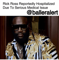 "Rick Ross Reportedly Hospitalized Due To Serious Medical Issue - blogged by @MsJennyb ⠀⠀⠀⠀⠀⠀⠀ ⠀⠀⠀⠀⠀⠀⠀ According to TMZ, RickRoss has been hospitalized for a serious medical condition. Sources close to Ross say the medical issue is heart-related. ⠀⠀⠀⠀⠀⠀⠀ ⠀⠀⠀⠀⠀⠀⠀ The incident occurred early Thursday morning when Ross fell ill in his Miami area home. The call came in around 3:30 am when officials were told there was a man in distress, breathing heavy and unresponsive. ⠀⠀⠀⠀⠀⠀⠀ ⠀⠀⠀⠀⠀⠀⠀ According to TMZ, the caller said the man had a history of seizures and was ""slobbing out of the mouth,"" at the time of the call. However, upon arrival, officials say the man became combative once he regained consciousness. ⠀⠀⠀⠀⠀⠀⠀ ⠀⠀⠀⠀⠀⠀⠀ While one source says Ross missed an appearance due to his hospitalization, a family member has strongly denied the claims. ⠀⠀⠀⠀⠀⠀⠀ ⠀⠀⠀⠀⠀⠀⠀ If Ross is in fact hospitalized though, this would not be his first hospitalization. Back in 2011, the Boss was sent to the hospital after 2 seizures. However, the health scare sparked a change of lifestyle, which led to Ross' huge weight loss.: Rick Ross Reportedly Hospitalized  Due To Serious Medical Issue  @balleralert Rick Ross Reportedly Hospitalized Due To Serious Medical Issue - blogged by @MsJennyb ⠀⠀⠀⠀⠀⠀⠀ ⠀⠀⠀⠀⠀⠀⠀ According to TMZ, RickRoss has been hospitalized for a serious medical condition. Sources close to Ross say the medical issue is heart-related. ⠀⠀⠀⠀⠀⠀⠀ ⠀⠀⠀⠀⠀⠀⠀ The incident occurred early Thursday morning when Ross fell ill in his Miami area home. The call came in around 3:30 am when officials were told there was a man in distress, breathing heavy and unresponsive. ⠀⠀⠀⠀⠀⠀⠀ ⠀⠀⠀⠀⠀⠀⠀ According to TMZ, the caller said the man had a history of seizures and was ""slobbing out of the mouth,"" at the time of the call. However, upon arrival, officials say the man became combative once he regained consciousness. ⠀⠀⠀⠀⠀⠀⠀ ⠀⠀⠀⠀⠀⠀⠀ While one source says Ross missed an appearance due to his hospitalization, a family member has strongly denied the claims. ⠀⠀⠀⠀⠀⠀⠀ ⠀⠀⠀⠀⠀⠀⠀ If Ross is in fact hospitalized though, this would not be his first hospitalization. Back in 2011, the Boss was sent to the hospital after 2 seizures. However, the health scare sparked a change of lifestyle, which led to Ross' huge weight loss."