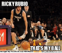 Facebook, Meme, and Nba: RICKY RUBIO  ONES  THATS MY BALL  Brought Bye Facebook com/NBAMemes  What puMeme.com Give it BACK!