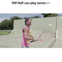 Wtf lol: Riff Raff can play tennis Wtf lol