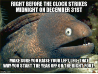 right before the clock strikes midnight on december 31st make sure