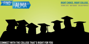 College, Meme, and School: RIGHT CHOICE RIGHT COLLEGE.  FIND ALMA  SCHOOL LISTS  MAP SEARCH  COLLEGE PROFILES  CONNECT WITH THE COLLEGE THAT'S RIGHT FOR YOU meme-mage:  Find Alma is a free service that matches students with the schools that are the best fit for them. At Find Alma, we have collected information about all of the four-year colleges and universities in the U.S. and have developed a survey for high school students to fill out. As students answer the survey questions, they get a customized list of schools that best fit their needs. This list is continuously updated as the survey is being completed, or as the user changes his or her responses. It is simple and easy-to-use. http://www.findalma.com/users/sign_in