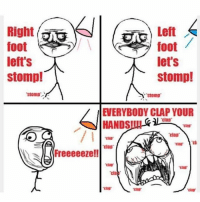 This is my jam!: Right  foot  left's  stomp!  'stomp  Left  foot  let's  Stomp!  ''stoma  EVERYBODY CLAP YOUR  Clap  HANDS!  Clap  clap  Freeeeeze!!  cla This is my jam!