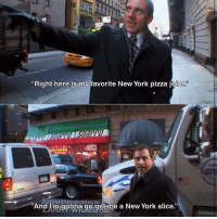 "Haha😂: ""Right here is my favorite New York pizza joint  consulting producer  ""And m gonna go get me a New York slice."" Haha😂"