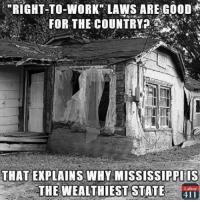 "Calvin Johnson, Memes, and Work: ""RIGHT-TO-WORK LAWS ARE GOOD  FOR THE COUNTRY  THAT EXPLAINS WHY MISSISSIPPIS  THE WEALTHIEST STATE  411 Via Labor 411"