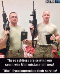 "Memes, Soldiers, and Afghanistan: RIGHTWING  EW  These soldiers are serving our  country in Afghanistan right now!  ""Like"" if you appreciate their service! We Appreciate Each Of Our Troops... #OathKeeper"