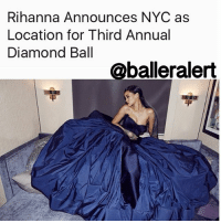 "Rihanna Announces NYC as Location for Third Annual Diamond Ball -Blogged by @hshtgmike ⠀⠀⠀⠀⠀⠀⠀⠀⠀ ⠀⠀⠀⠀⠀⠀⠀⠀⠀ After a year-long absence, Rihanna has announced that the third annual DiamondBall will take place in New York City. ⠀⠀⠀⠀⠀⠀⠀⠀⠀ ⠀⠀⠀⠀⠀⠀⠀⠀⠀ The ball raises money for the singer's ClaraLionelFoundation, launched in 2012 to aid global communities in health, education, and art. ⠀⠀⠀⠀⠀⠀⠀⠀⠀ ⠀⠀⠀⠀⠀⠀⠀⠀⠀ ""New York always offers the perfect background for an amazing event,"" Rihanna said in a statement released Tuesday. ""It's a great way to celebrate the Clara Lionel Foundation's accomplishments as well as bring awareness to our mission globally. I know it'll be a night to remember!"" ⠀⠀⠀⠀⠀⠀⠀⠀⠀ ⠀⠀⠀⠀⠀⠀⠀⠀⠀ The Diamond Ball takes place September 14 at NYC's Cipriani Wall Street. Previously, the event was held in Beverly Hills in 2014 and Santa Monica in 2015. ⠀⠀⠀⠀⠀⠀⠀⠀⠀ ⠀⠀⠀⠀⠀⠀⠀⠀⠀ Since its launch, the foundation has teamed up with fashion house Dior, and the singer recently received the 2017 Humanitarian of the Year Award from the Harvard Foundation.: Rihanna Announces NYC as  Location for Third Annual  Diamond Ball  @balleralert Rihanna Announces NYC as Location for Third Annual Diamond Ball -Blogged by @hshtgmike ⠀⠀⠀⠀⠀⠀⠀⠀⠀ ⠀⠀⠀⠀⠀⠀⠀⠀⠀ After a year-long absence, Rihanna has announced that the third annual DiamondBall will take place in New York City. ⠀⠀⠀⠀⠀⠀⠀⠀⠀ ⠀⠀⠀⠀⠀⠀⠀⠀⠀ The ball raises money for the singer's ClaraLionelFoundation, launched in 2012 to aid global communities in health, education, and art. ⠀⠀⠀⠀⠀⠀⠀⠀⠀ ⠀⠀⠀⠀⠀⠀⠀⠀⠀ ""New York always offers the perfect background for an amazing event,"" Rihanna said in a statement released Tuesday. ""It's a great way to celebrate the Clara Lionel Foundation's accomplishments as well as bring awareness to our mission globally. I know it'll be a night to remember!"" ⠀⠀⠀⠀⠀⠀⠀⠀⠀ ⠀⠀⠀⠀⠀⠀⠀⠀⠀ The Diamond Ball takes place September 14 at NYC's Cipriani Wall Street. Previously, the event was held in Beverly Hills in 2014 and Santa Monica in 2015. ⠀⠀⠀⠀⠀⠀⠀⠀⠀ ⠀⠀⠀⠀⠀⠀⠀⠀⠀ Since its launch, the foundation has teamed up with fashion house Dior, and the singer recently received the 2017 Humanitarian of the Year Award from the Harvard Foundation."
