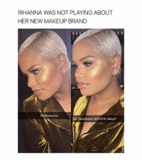 Damn B looking fine follow @hotpeoplefeed (me) for more posts like this! 😌❤️: RIHANNA WAS NOT PLAYING ABOUT  HER NEW MAKEUP BRAND  Wowwwww  No flashback bihhhhh okay!!  CHAT Damn B looking fine follow @hotpeoplefeed (me) for more posts like this! 😌❤️
