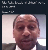 Funny, Blacked, and One Piece: Riley Reid: So wait.. all of them? At the  same time?  BLACKED: How she still in one piece after all that beating
