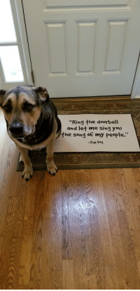 My secondary doorbell is the best solicitor deterrent ever.: Ring the doorbell  and let me sing you  the song o my people.  -The Dog My secondary doorbell is the best solicitor deterrent ever.