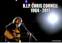 RIP CHRIS CORNELL  1964-2017  ORODRYANSHOW I'm heartbroken today! Chris Cornell and I go way back. :'( Rest easy my friend. 😭💔💔💔 Please comment and share your most favorite song. Let's pay tribute to one of the greats today.