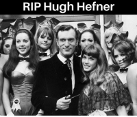 RIP mate. Let's walk round at half mast today fellas.: RIP Hugh Hefner RIP mate. Let's walk round at half mast today fellas.
