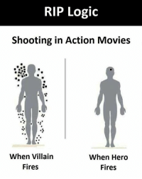 Logic, Memes, and Movies: RIP Logic  Shooting in Action Movies  When Villain  Fires  When Hero  Fires Follow our new page - @sadcasm.co