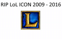 R.I.P LoL icon ❤️ you will be missed!: RIP LOL ICON 2009 2016 R.I.P LoL icon ❤️ you will be missed!