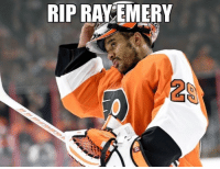 Family, Friends, and Memes: RIP RAV EMERY  2s Ray Emery has passed away by drowning while swimming with family and friends in Hamilton Harbour. Emery went under and never resurfaced. He was 35-years old. Our thoughts and prayers are with the Emery family at this time.