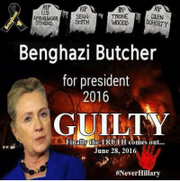 RIP  RIP  US  AMBASSADOR  SEAN  TYRONE  GLEN  SMITH  Benghazi Butcher  for president  2016  GUILTY  Finally the TRUTH comes out...  June 28, 2016  ever THE BENGHAZI BUTCHER