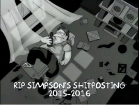 Dank, Friends, and Shit: RIP SIAMPSONS SHIT POSTING  2015-2016 Farewell old friend.