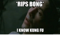 Getting high before mma.: RIPS BONG  I KNOW KUNG FU  quickmeme com Getting high before mma.