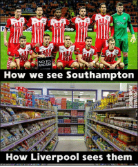 Facts 😂 ...: rise  CAR  NO TO  RACISM  How we see Southampton  How Liverpool sees them Facts 😂 ...