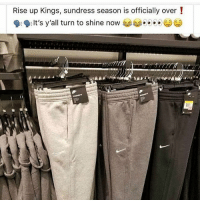 Memes, 🤖, and Mine: Rise up Kings, sundress season is officially over!  9:9: It's y'all turn to shine now ease I'm wearing mine now ladies 😉