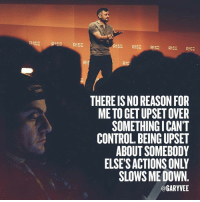Memes, Control, and Reason: RISERISE R!SE  RISE R!SE RSE R!SE RISE  RIS  IS  THERE IS NO REASON FOR  ME TO GET UPSET OVER  SOMETHINGICANT  CONTROL. BEING UPSET  ABOUT SOMEBODY  ELSE'S ACTIONS ONLY  SLOWS ME DOWN  @GARYVEE Easily one of the most important concepts I have ... a mindset that has allowed me to move fast and not look back .. #entrepreneursMindSet I basically don't judge people or expect anything and just honestly put everything on me ... I'm in control!