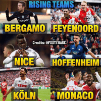 Memes, Best, and Monaco: RISING TEAMS  ISseGaP  EL  BERGAMO FEYENOORD  Credits: FOOTy BASE  HOFFENHEIM  KOLN MONACO These teams have surprised us this season 😍 Who will be the best next year?👇 Double Tap & Follow @footy.base for more! 🔥 (Bergamo = Atalanta Bergamo)