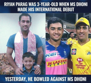 #RiyanParag: RIYAN PARAG WAS 3-YEAR-OLD WHEN MS DHONI  MADE HIS INTERNATIONAL DEBUT  Gulf  KING  The  Muthoot  M E N  C E  Group  YESTERDAY, HE BOWLED AGAINST MS DHONI #RiyanParag