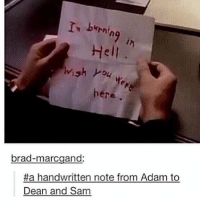 Memes, 🤖, and Sam: rm buhni  Hell  wish you  here  brad-marcgand:  #a handwritten note from Adam to  Dean and Sam *facepalm* 😂