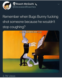 Bugs always been a real nigga @larnite • ➫➫➫ Follow @Staggering for more funny posts daily! • (Ignore: memes like4like funny music love comedy me goals): Roach McGuirk  @DeceasedRoaches  Remember when Bugs Bunny fucking  shot someone because he wouldn't  stop coughing?  www.BANDICAM.c м  2.7M views Bugs always been a real nigga @larnite • ➫➫➫ Follow @Staggering for more funny posts daily! • (Ignore: memes like4like funny music love comedy me goals)
