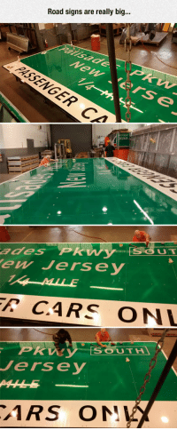 srsfunny:I Never Thought They Were This Big: Road signs are really big...  ades PRWSUT  ew Jersey  LE  PR  SOUTH  Jersey srsfunny:I Never Thought They Were This Big