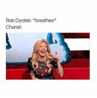 Chanel, Rob Dyrdek, and Trendy: Rob Dyrdek: *breathes*  Chanel she wants the dyrdick