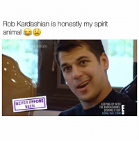 Animals, Goals, and Kardashians: Rob Kardashian is honestly my spirit  animal  elate  NEVER BEFORE  KEEPING UP WITH  SEEN  THE KARDASHIANS  DISHINGITOUT  EONLINE COM! Rob Is literally me when I'm alone follow me (@kardashiianrelate) for more ⛅️ - - - - kyliejenner kimkardashian khloekardashian kourtneykardashian kendalljenner kim khloe kourtney kylie kim kendall krisjenner kuwtk likesreturned khlomoney kimk kimye kris instamood instagood followbackalways west disick kardashian jenner kardashians jenners kingkylie northwest saintwest goals (Copyrights go to E! Entertainment)