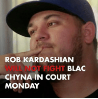 Blac Chyna heads to court and Rob won't fight against her restraining order request. blacchyna robkardashian tmz: ROB KARDASHIAN  WILL NOT FIGHT  CHYNA IN COURT  MONDAY  BLAC Blac Chyna heads to court and Rob won't fight against her restraining order request. blacchyna robkardashian tmz