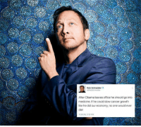 Obama has the cure for cancer.: Rob Schneider  After Obama leaves office he should gointo  medicine. If he could slow cancer growth  like he did our economy, no one would ever  die!  1125 16, 232 PM Obama has the cure for cancer.