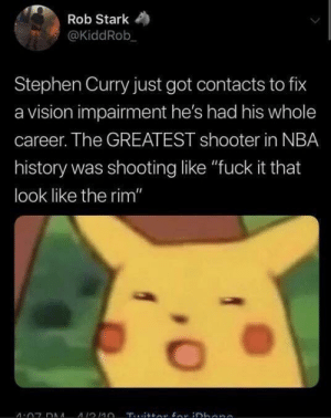 "Nba, Stephen, and Stephen Curry: Rob Stark  @KiddRob  Stephen Curry just got contacts to fix  a vision impairment he's had his whole  career. The GREATEST shooter in NBA  history was shooting like ""fuck it that  look like the rim"" So it's a thing with successful people? Where's my success?!?"