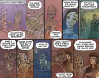 Seductive Mummy tvtropes.org/Main/SeductiveMummy Credit: oglaf.com/yummymummies *NSFW*: ROBBERS I'M NAKED  CHELLOOO TOMB UNDER THIS  BANDAGE  OD  SEE ANYTHING  YOU'D LIKE TO...  DESECRATE?  WANT A  YOU'RE WAAAY  CLUE FOR THAT  TOO BIG TO  I WOKE UP  PESKY SPHINX  BELIEVE IN  LIKE THIS  RIDDLE?  CURSES  WANNA TOUCH  I'VE GOT A  THE URN MY  KING SIZED  HEART'S IN?  SARCOPHAGUS  ANYBODY  INTO  LEATHER?  LOOK, I DON'T  HA HA HAAAA  CARE IF THERE'S  YOU CHOSEN ONES-  A PROPHECY  ALWAYS REFUSING  THE CALL AT FIRST  I'M NOT GOING  TO FUCK YOU Seductive Mummy tvtropes.org/Main/SeductiveMummy Credit: oglaf.com/yummymummies *NSFW*