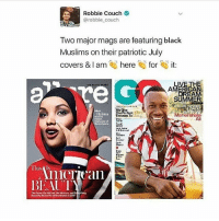 America, Memes, and Black: Robbie Couch  @robbie couch  Two major mags are featuring black  Muslims on their patriotic July  covers & I am here for it:  VETHE  REA  AMERICA  OSCAR  Halima  Mahershal  nree  ah  mcriean  BEAUT I've been awake for 1 hour and I already blocked 7 people today is going to be productive