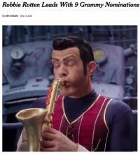 Robbie Rotten Leads With 9 Grammy Nominations  By BEN SISARIO DEC. 6, 2016  robbierotten.jpg CONGRATULATIONS ROBBIE! Musical genius 🎷💯 dankmemes dankmeme memes meme nicememes nicememe lazytown robbierotten cringe edgy vine vape roblox minecraft trump hillary filthyfrank papafranku