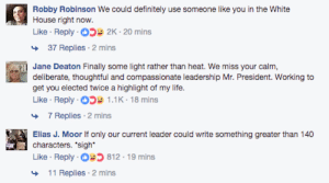 """Advice, Definitely, and Life: Robby Robinson We could definitely use someone like you in the White  House right now.  Like . Reply-O>貸2K: 20 mins  37 Replies 2 mins  Jane Deaton Finally some light rather than heat. We miss your calm,  get you elected twice a highlight of my life  Like Reply 05 1.1K-18 mins  7 Replies 2 mins  Elias J. Moor If only our current leader could write something greater than 140  characters. """"sigh  Like Reply812-19 mins  11 Replies 2 mins advice-animal:  Obama spoke out on Trumpcare and everyone's begging him to come back."""