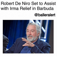 "Robert De Niro Set to Assist with Irma Relief in Barbuda-blogged by @thereal__bee ⠀⠀⠀⠀⠀⠀⠀⠀⠀ ⠀⠀ As RobertDeNiro plans to open a luxury resort on the island of Barbuda, the actor has now put those plans on hold to help locals recover from HurricaneIrma. ⠀⠀⠀⠀⠀⠀⠀⠀⠀ ⠀⠀ The Caribbean island, located just north of Antigua, was hit by the powerful storm Wednesday. TMZ reports that 95 percent of the island's buildings were damaged or destroyed. Many people also lost power due to the high winds. ⠀⠀⠀⠀⠀⠀⠀⠀⠀ ⠀⠀ De Niro has vowed to assist the community in their relief efforts. The team of De Niro's 'Paradise Found Nobu Resort' will work closely with the Barbuda Council and the community to restore ""what nature has taken away from us."" ⠀⠀⠀⠀⠀⠀⠀⠀⠀ ⠀⠀ In addition to the destruction in Barbuda, Irma has also caused massive damage to the islands of St. Martin and St. Barts. It is reportedly heading towards Haiti and Puerto Rico.: Robert De Niro Set to Assist  with Irma Relief in Barbuda  @balleralert Robert De Niro Set to Assist with Irma Relief in Barbuda-blogged by @thereal__bee ⠀⠀⠀⠀⠀⠀⠀⠀⠀ ⠀⠀ As RobertDeNiro plans to open a luxury resort on the island of Barbuda, the actor has now put those plans on hold to help locals recover from HurricaneIrma. ⠀⠀⠀⠀⠀⠀⠀⠀⠀ ⠀⠀ The Caribbean island, located just north of Antigua, was hit by the powerful storm Wednesday. TMZ reports that 95 percent of the island's buildings were damaged or destroyed. Many people also lost power due to the high winds. ⠀⠀⠀⠀⠀⠀⠀⠀⠀ ⠀⠀ De Niro has vowed to assist the community in their relief efforts. The team of De Niro's 'Paradise Found Nobu Resort' will work closely with the Barbuda Council and the community to restore ""what nature has taken away from us."" ⠀⠀⠀⠀⠀⠀⠀⠀⠀ ⠀⠀ In addition to the destruction in Barbuda, Irma has also caused massive damage to the islands of St. Martin and St. Barts. It is reportedly heading towards Haiti and Puerto Rico."