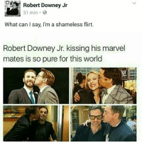He's the best 🙂🙃: Robert Downey Jr  31 min.  What can say, I'm a shameless flirt.  Robert Downey Jr. kissing his marvel  mates is so pure for this world He's the best 🙂🙃