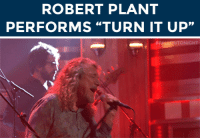 """<p><strong>WEB EXCLUSIVE:</strong></p> <p>Robert Plant <a href=""""http://www.nbc.com/the-tonight-show/segments/12576"""" target=""""_blank"""">performs &ldquo;Turn It Up&rdquo;</a> as a bonus for The Tonight Show audience!</p>: ROBERT PLANT  PERFORMS """"TURN IT UP"""" <p><strong>WEB EXCLUSIVE:</strong></p> <p>Robert Plant <a href=""""http://www.nbc.com/the-tonight-show/segments/12576"""" target=""""_blank"""">performs &ldquo;Turn It Up&rdquo;</a> as a bonus for The Tonight Show audience!</p>"""